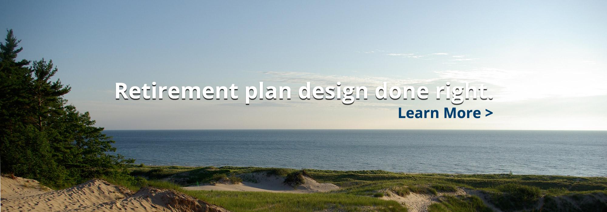 Retirement plan design done right