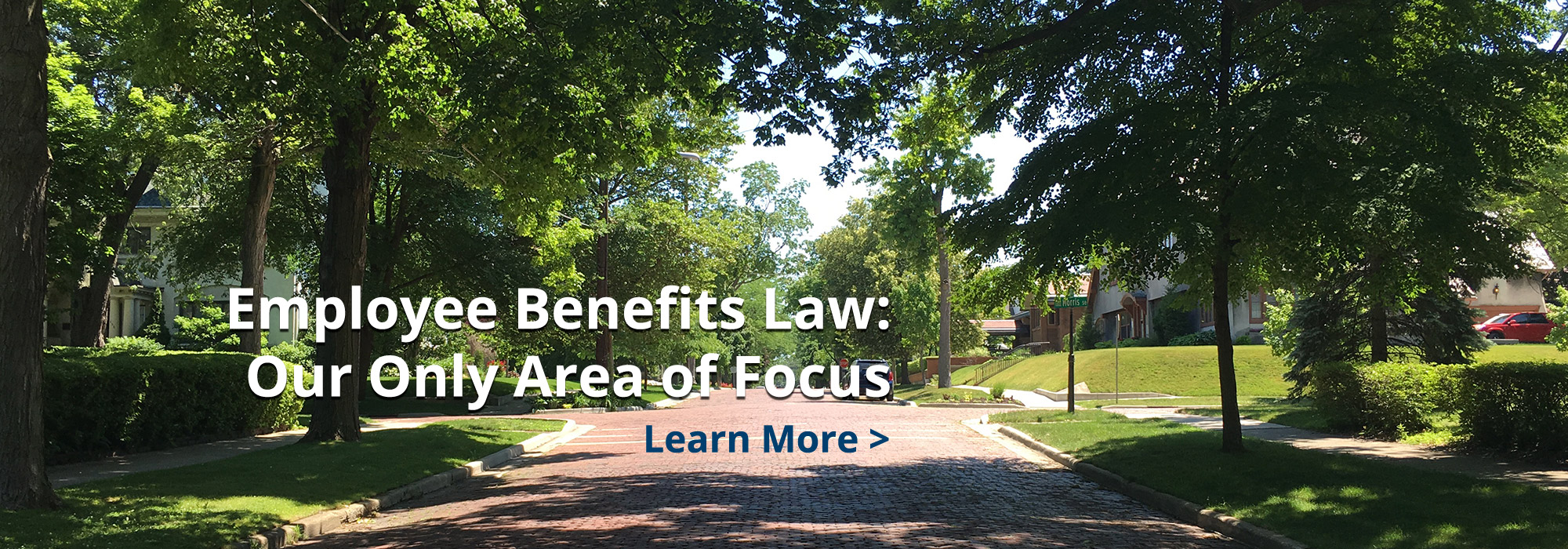 Employee benefits law: Our only area of focus